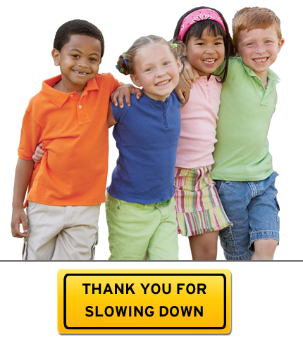 Message: Thank You for Slowing Down with image of kids